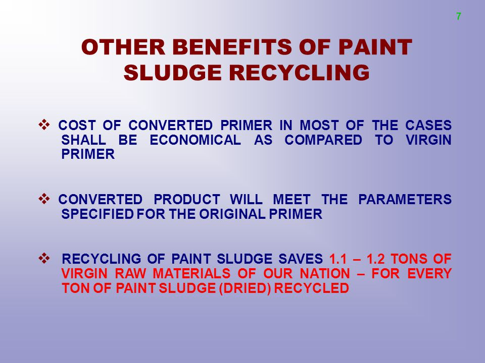 OTHER BENEFITS OF PAINT SLUDGE RECYCLING