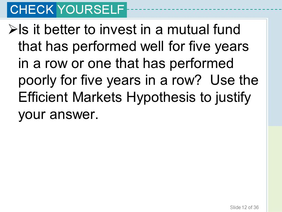 Is it better to invest in a mutual fund that has performed well for five years in a row or one that has performed poorly for five years in a row.