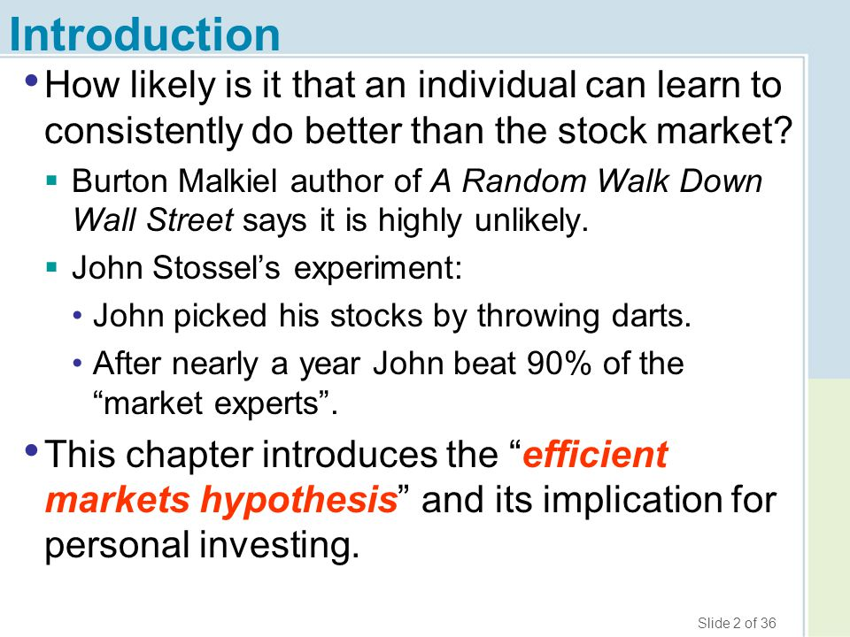 Introduction How likely is it that an individual can learn to consistently do better than the stock market
