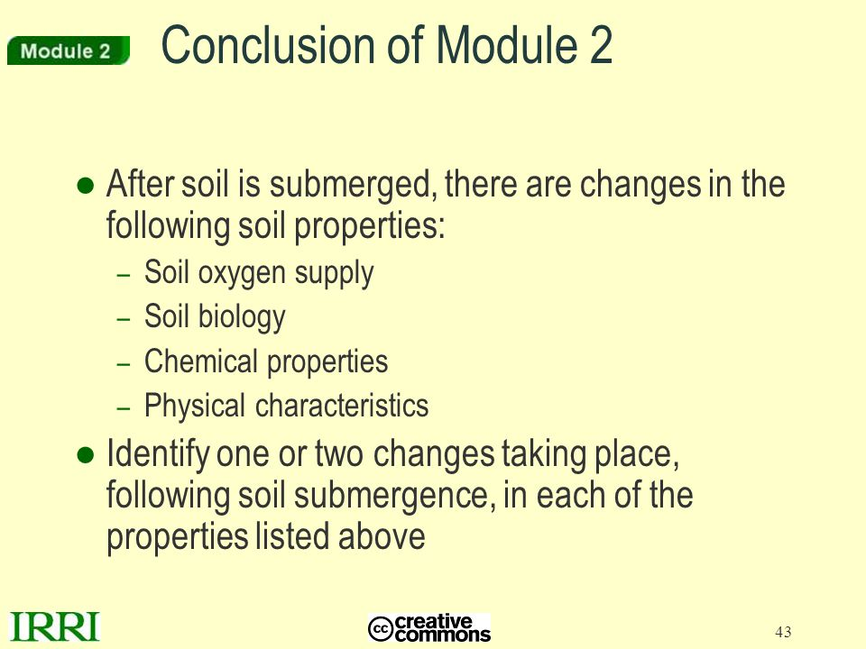 Conclusion of Module 2 After soil is submerged, there are changes in the following soil properties: