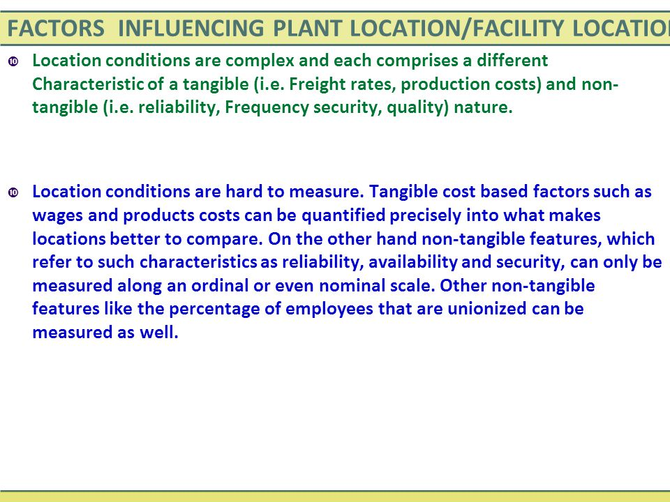 FACTORS INFLUENCING PLANT LOCATION/FACILITY LOCATION
