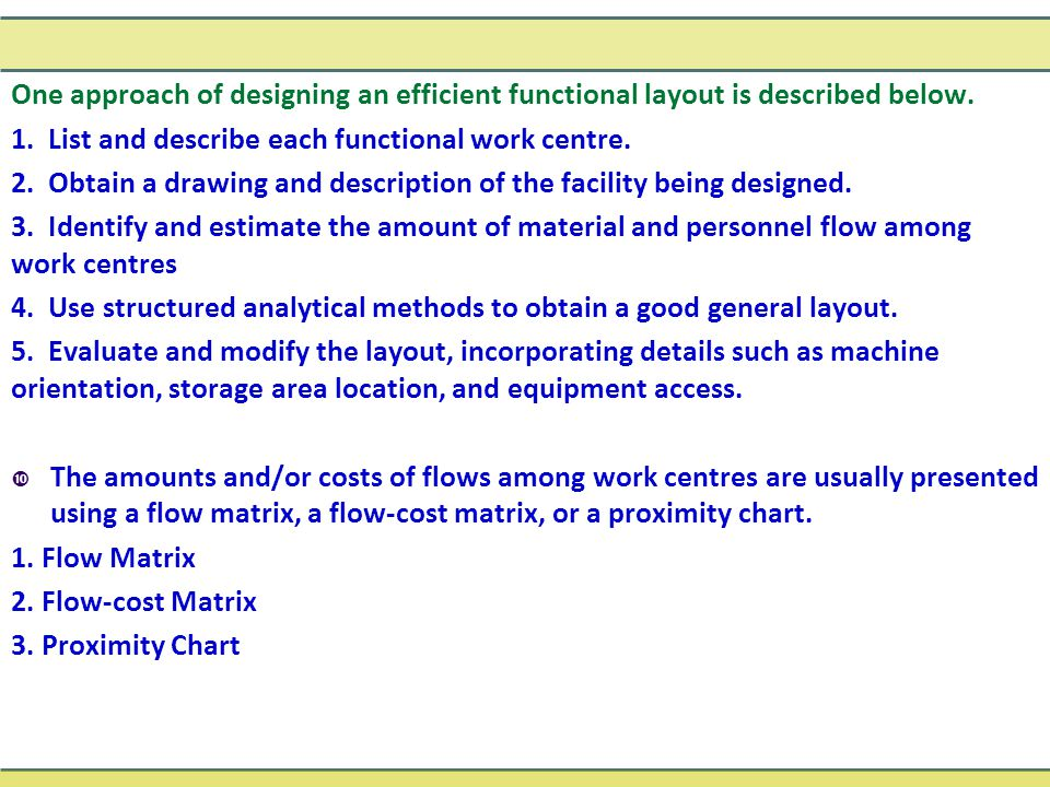 One approach of designing an efficient functional layout is described below.