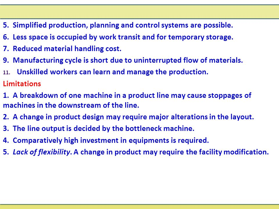 5. Simplified production, planning and control systems are possible.