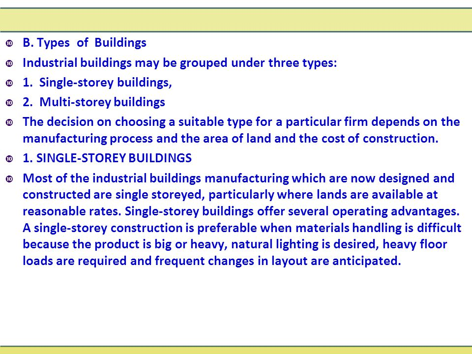 B. Types of Buildings Industrial buildings may be grouped under three types: 1. Single-storey buildings,