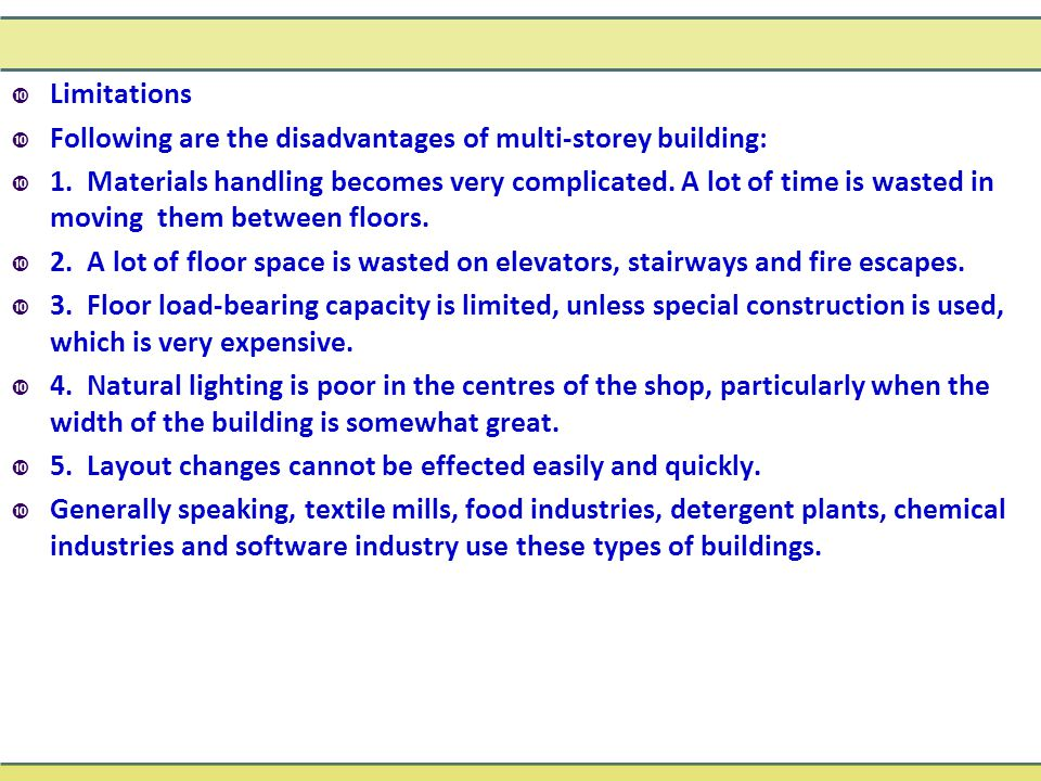 Limitations Following are the disadvantages of multi-storey building: