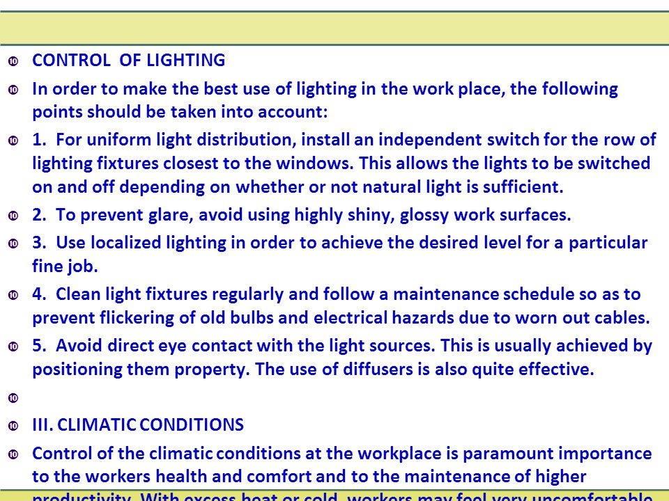 CONTROL OF LIGHTING In order to make the best use of lighting in the work place, the following points should be taken into account: