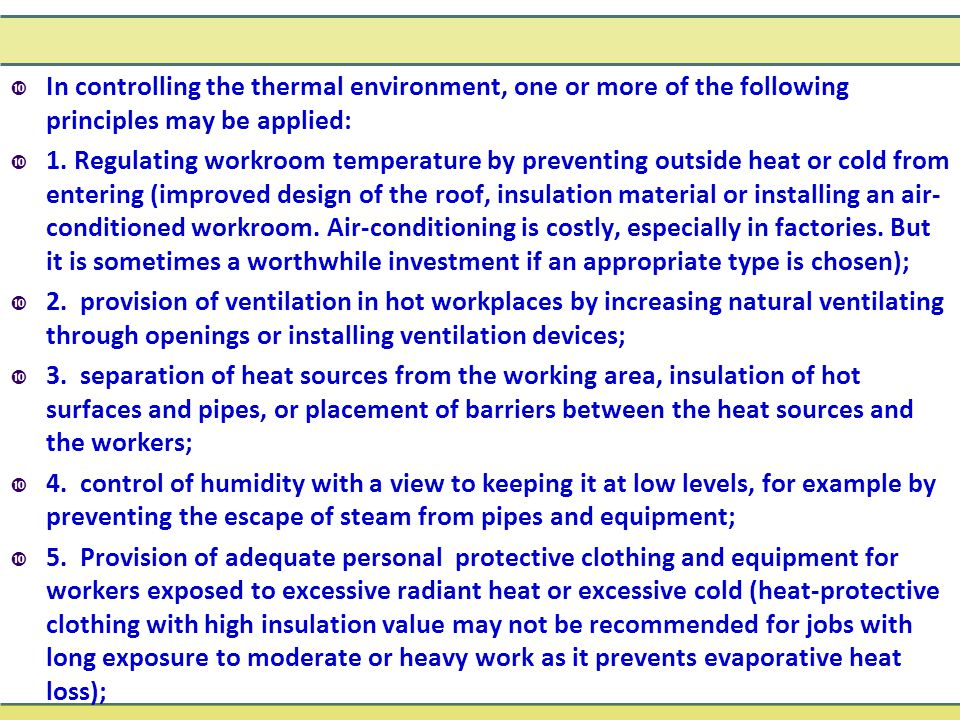 In controlling the thermal environment, one or more of the following principles may be applied: