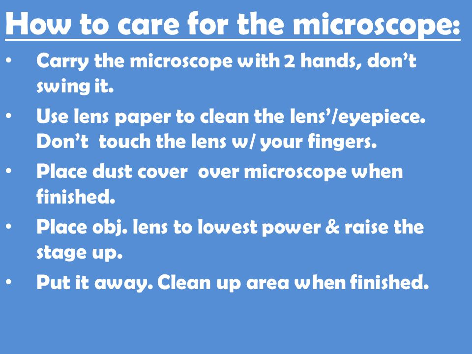 How to care for the microscope: