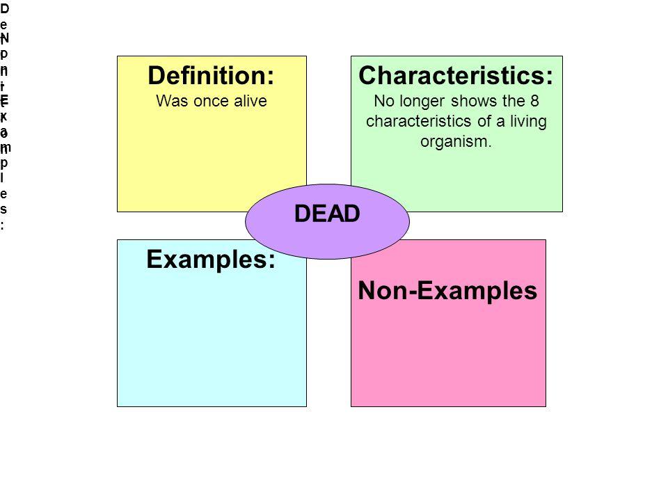 No longer shows the 8 characteristics of a living organism.