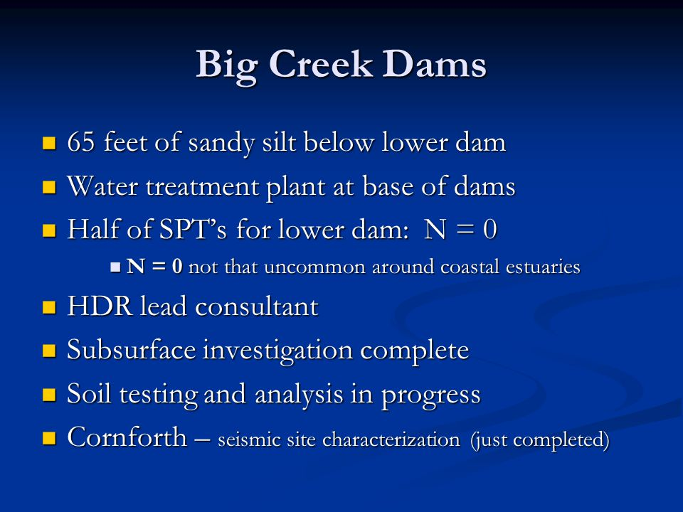 Big Creek Dams 65 feet of sandy silt below lower dam