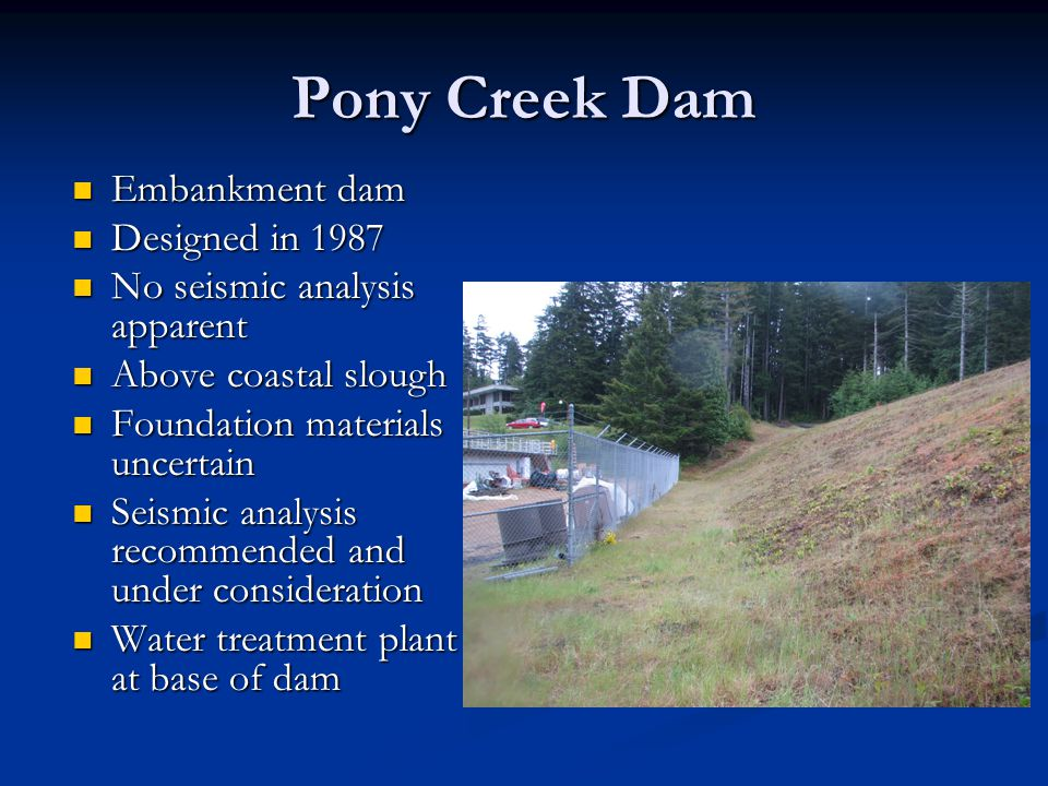 Pony Creek Dam Embankment dam Designed in 1987