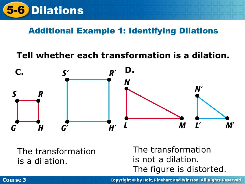 Additional Example 1: Identifying Dilations