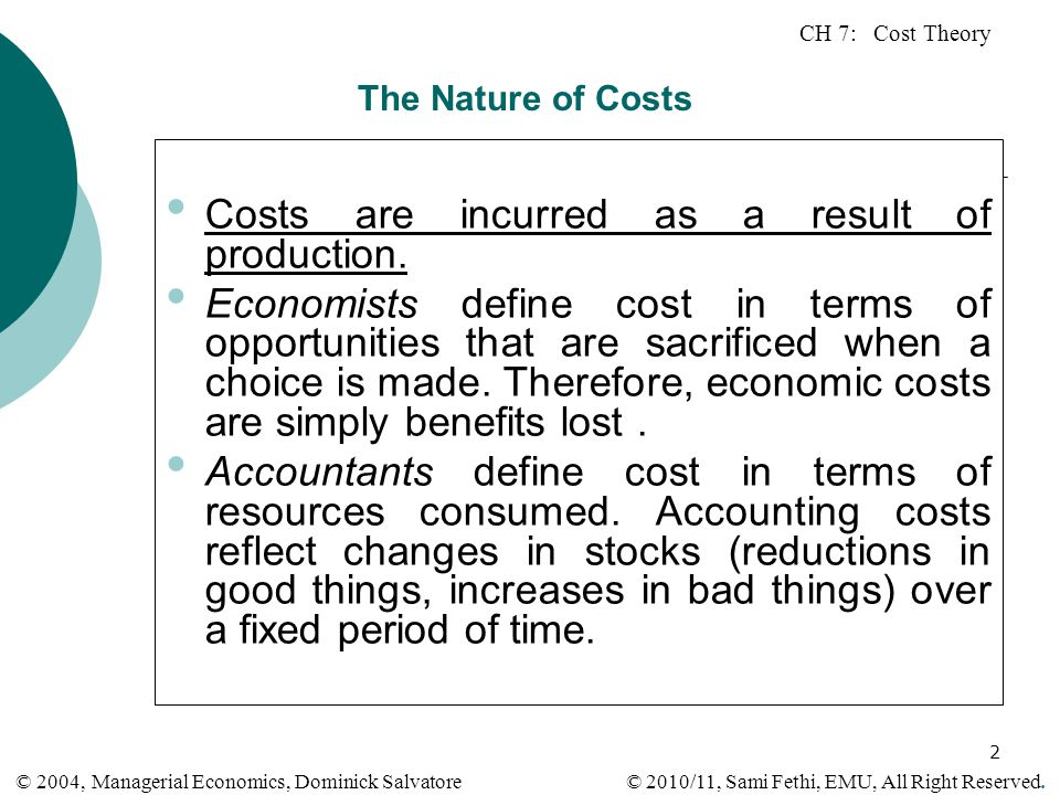 Costs are incurred as a result of production.