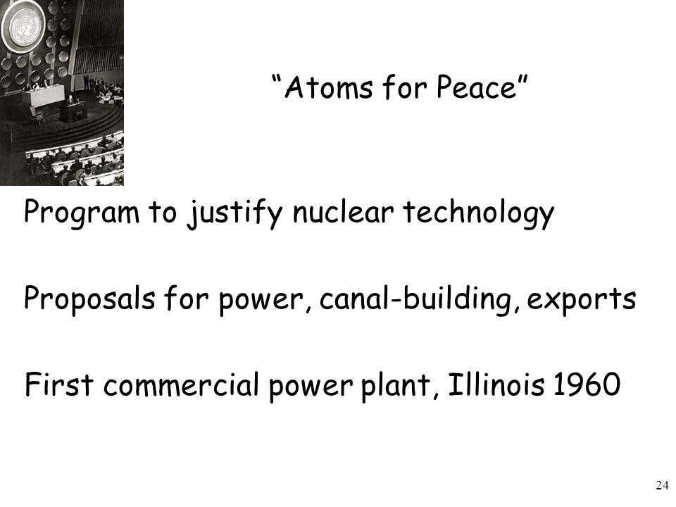 Atoms for Peace Program to justify nuclear technology. Proposals for power, canal-building, exports.