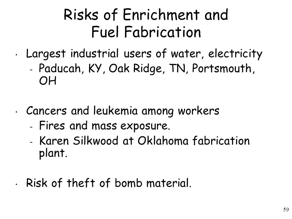 Risks of Enrichment and Fuel Fabrication