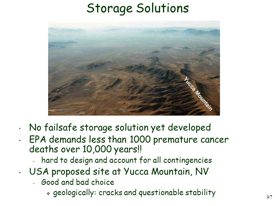 Storage Solutions No failsafe storage solution yet developed