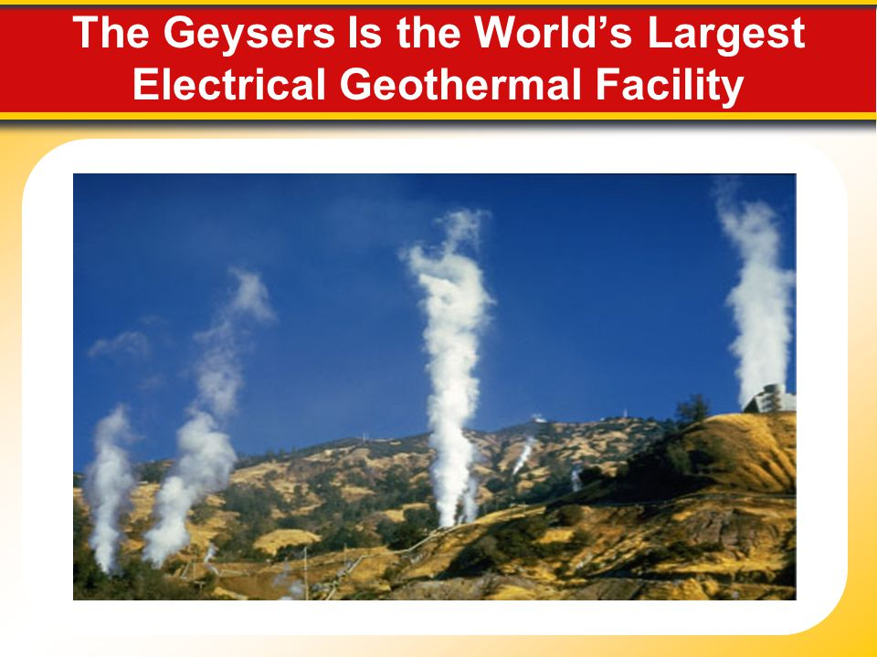 The Geysers Is the World's Largest Electrical Geothermal Facility
