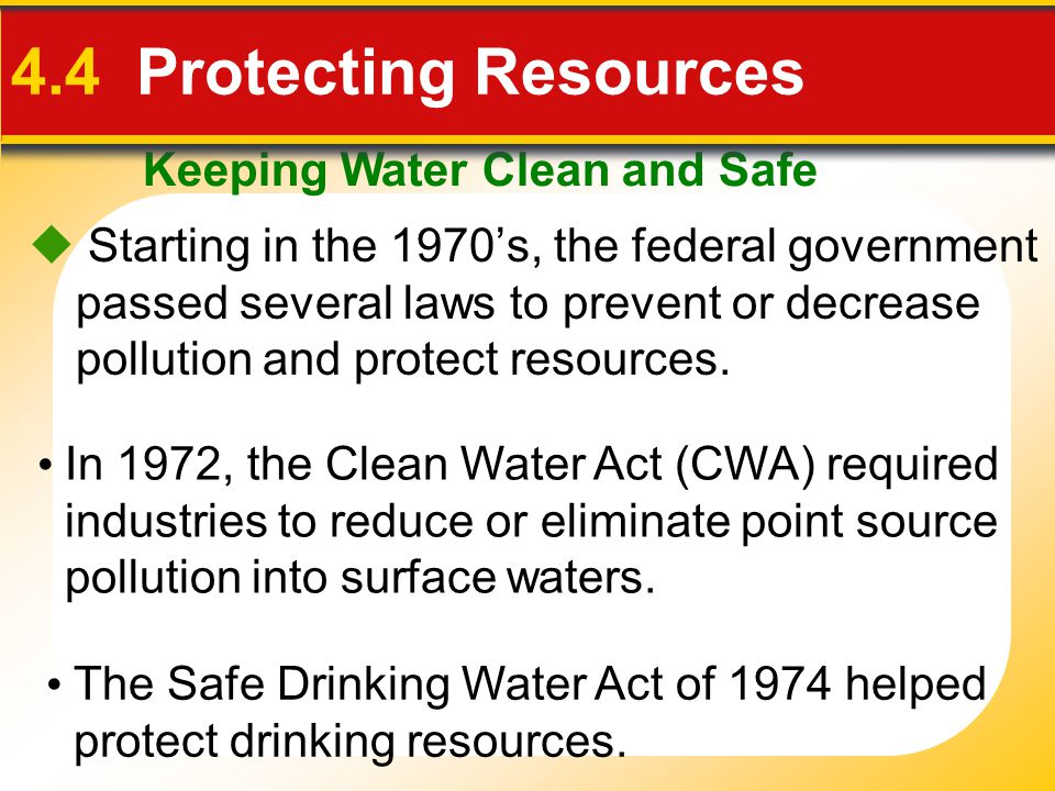 4.4 Protecting Resources Keeping Water Clean and Safe