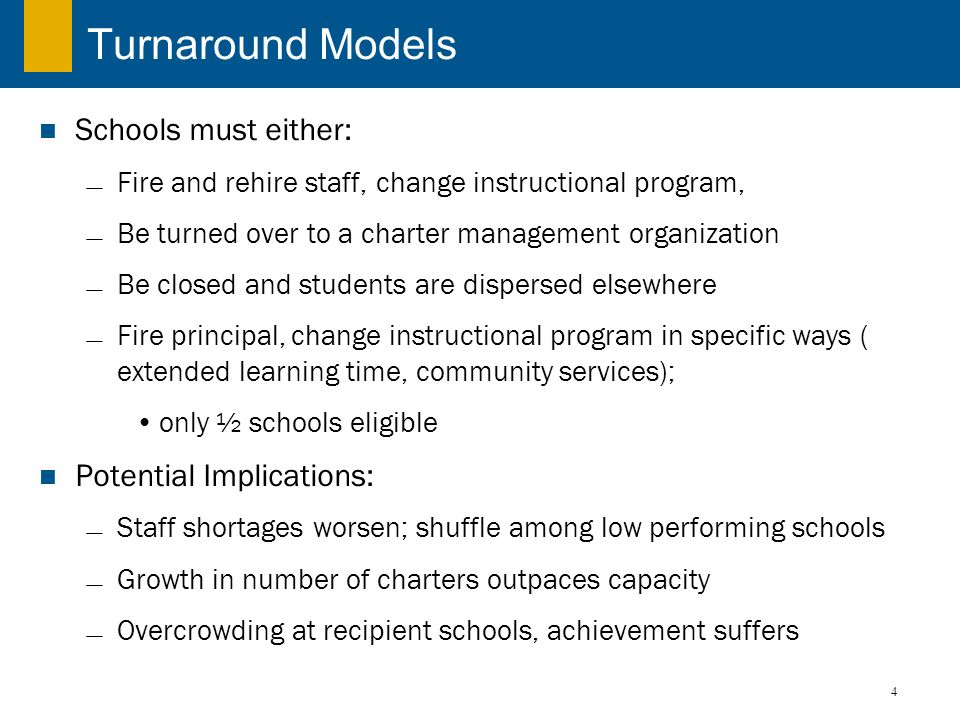 Turnaround Models Schools must either: Potential Implications: