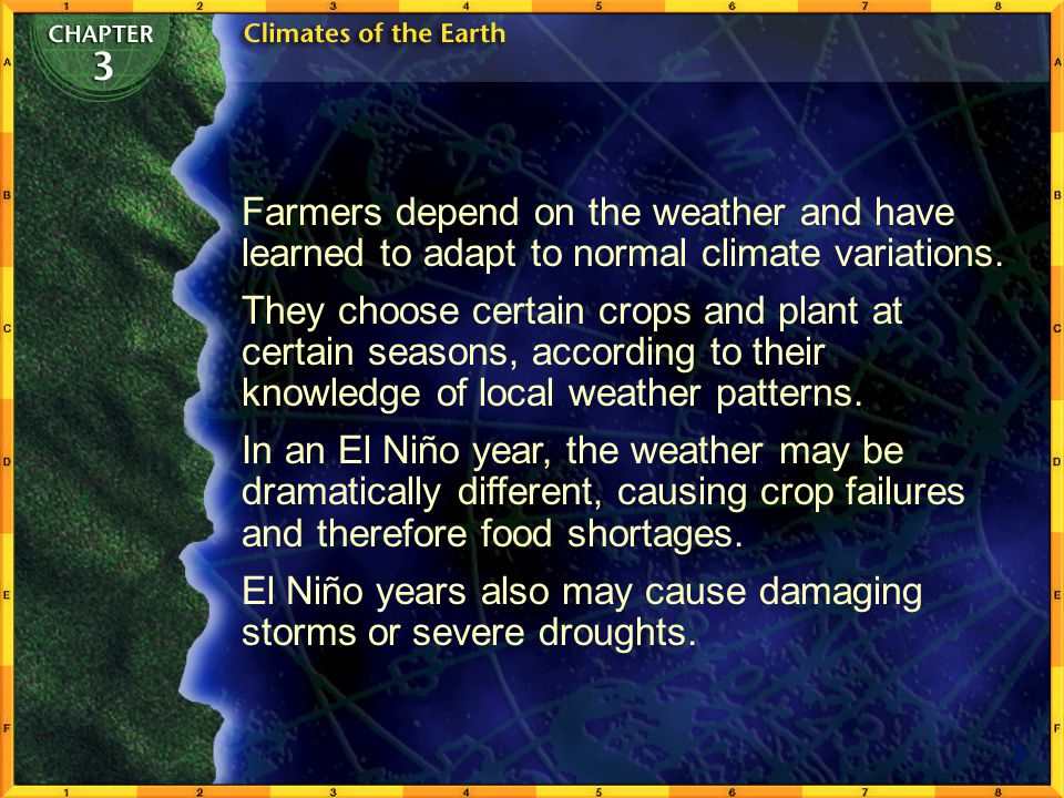 Farmers depend on the weather and have learned to adapt to normal climate variations.