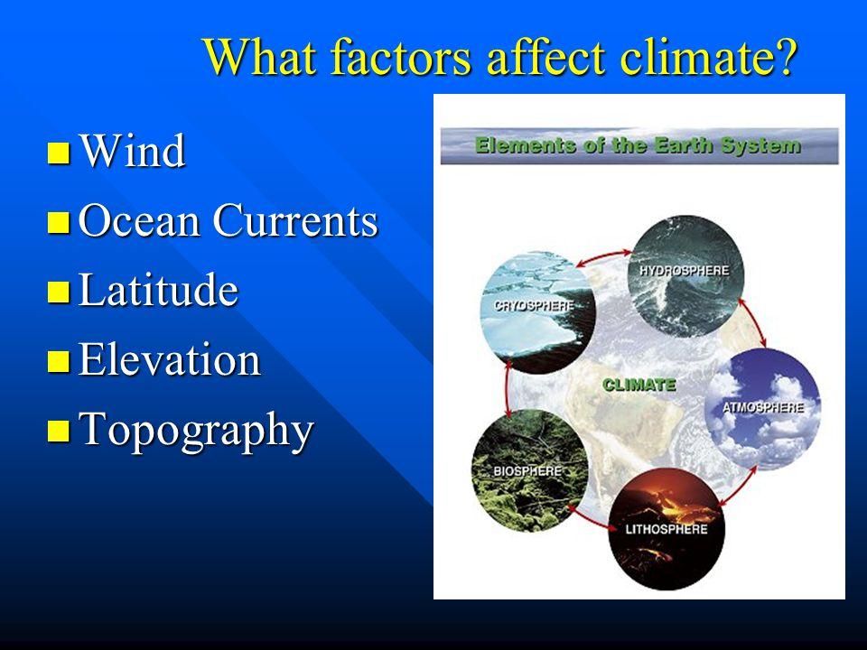 What factors affect climate