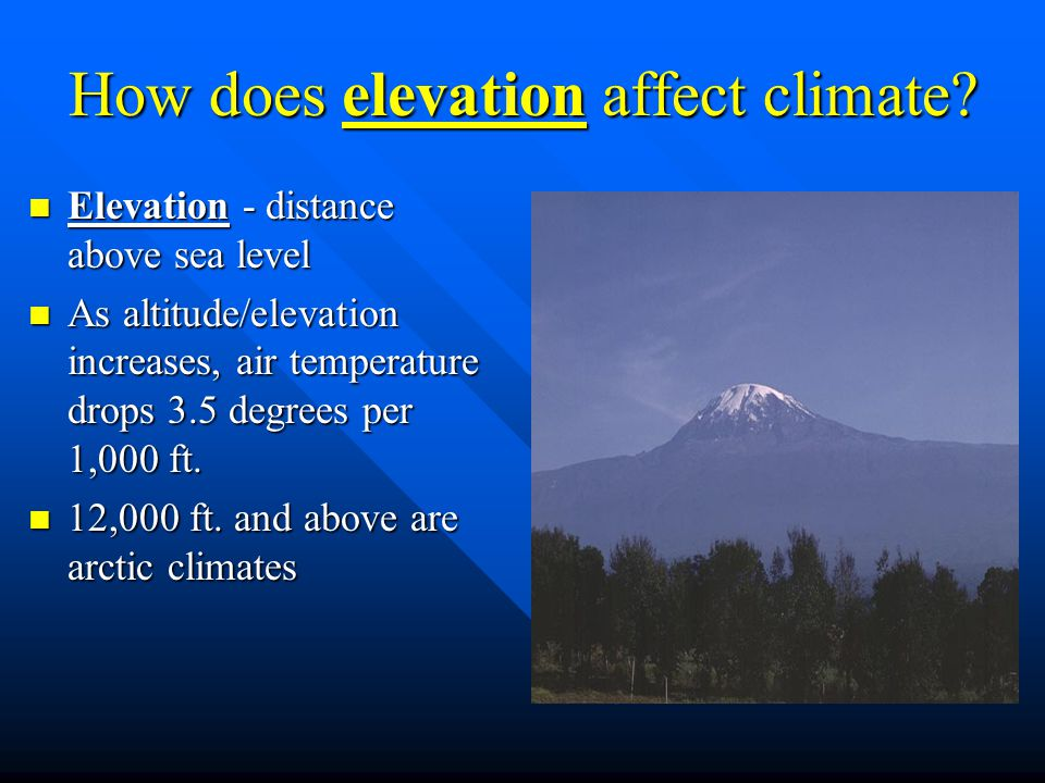 How does elevation affect climate