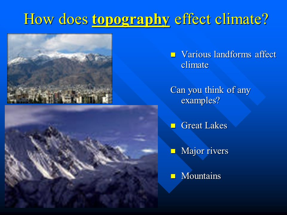 How does topography effect climate