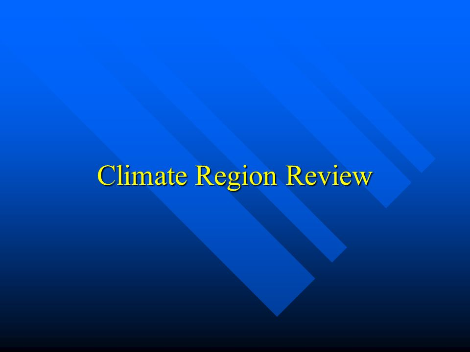 Climate Region Review
