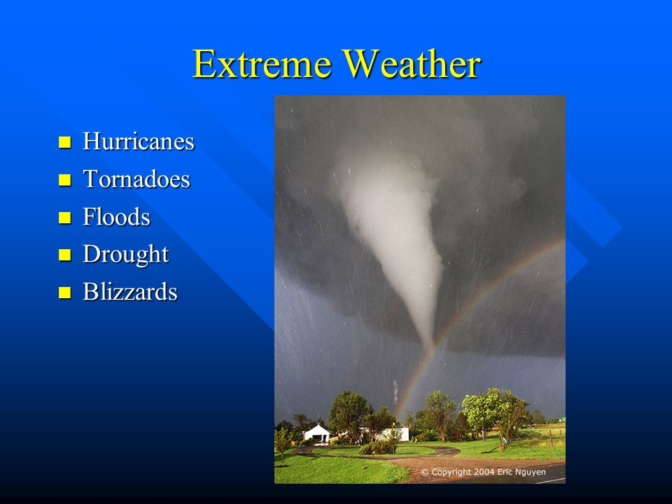 Extreme Weather Hurricanes Tornadoes Floods Drought Blizzards