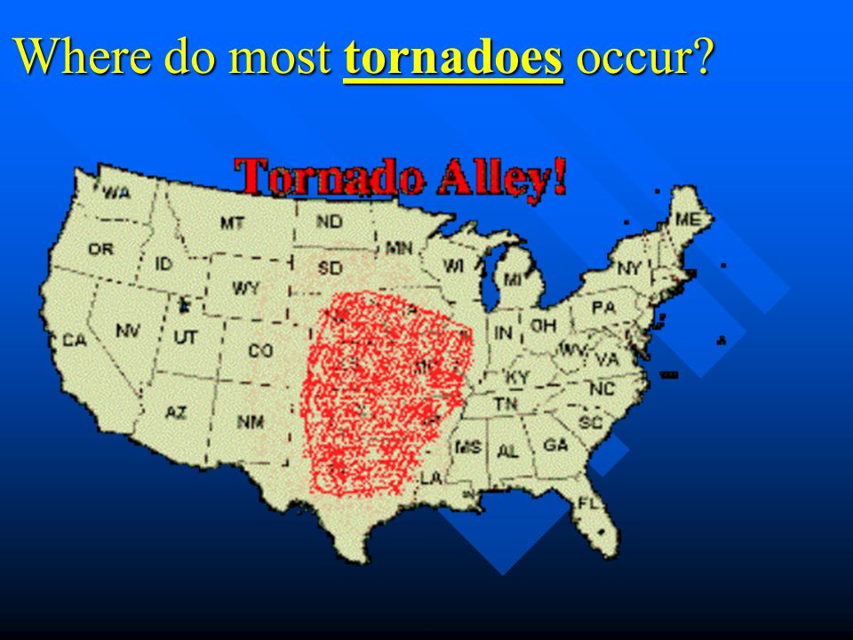 Where do most tornadoes occur