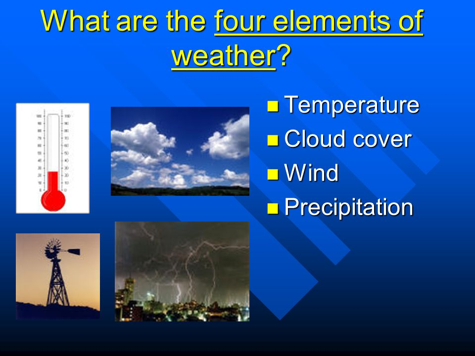 What are the four elements of weather