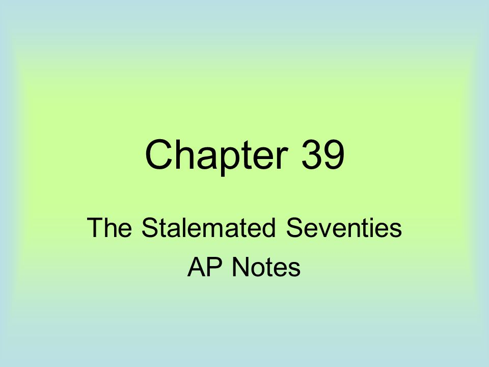 The Stalemated Seventies AP Notes