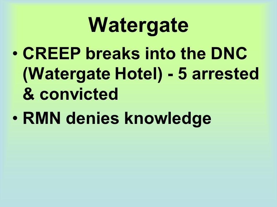 Watergate CREEP breaks into the DNC (Watergate Hotel) - 5 arrested & convicted RMN denies knowledge