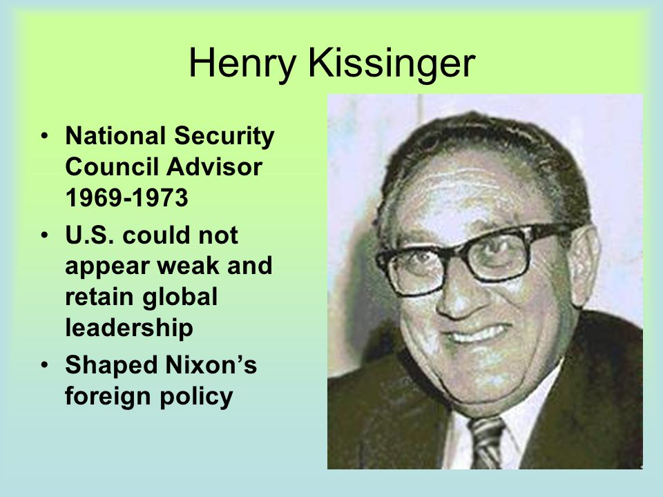 Henry Kissinger National Security Council Advisor 1969-1973