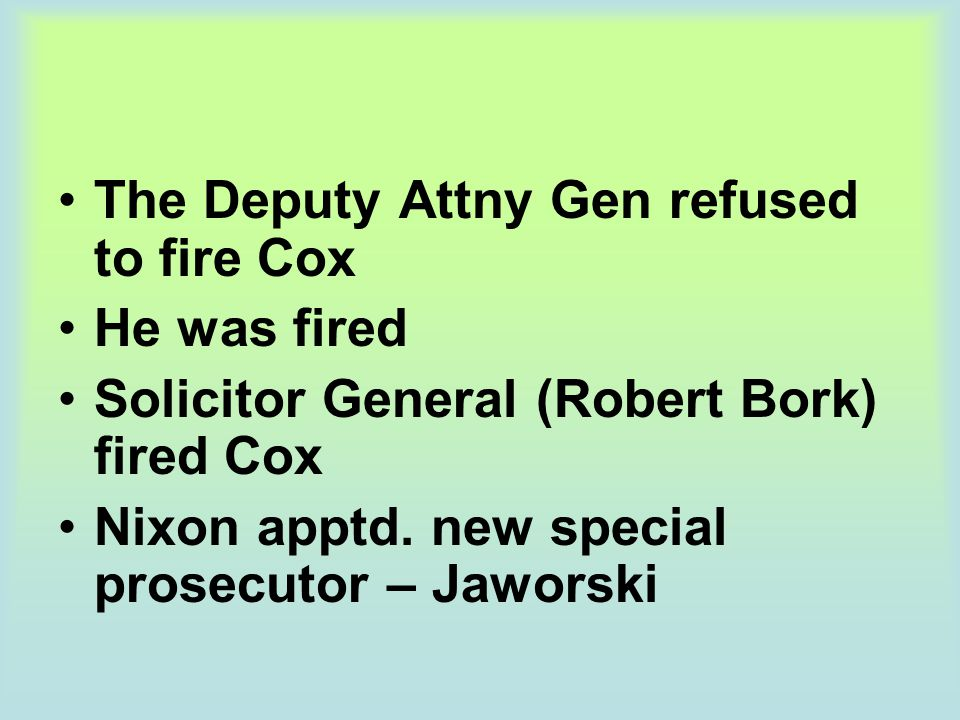 The Deputy Attny Gen refused to fire Cox