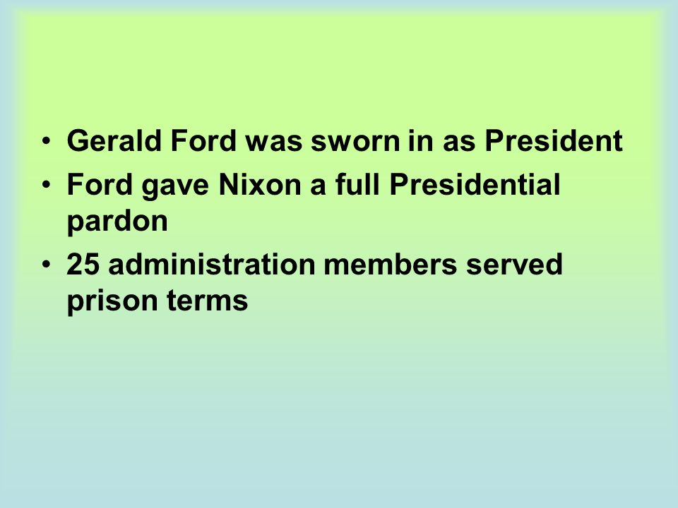 Gerald Ford was sworn in as President