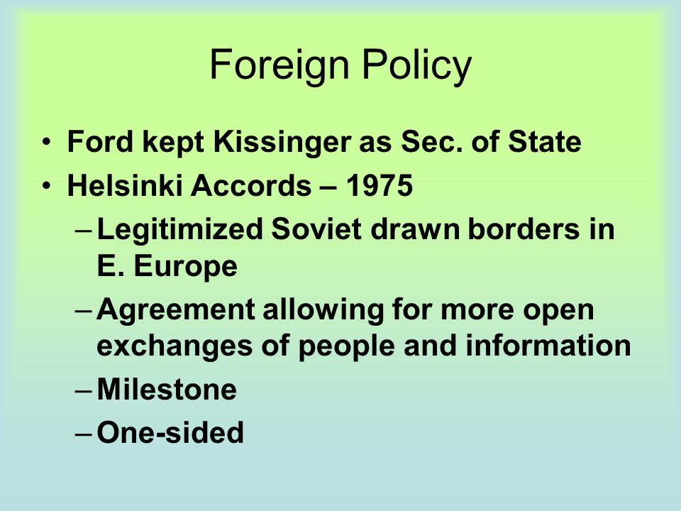 Foreign Policy Ford kept Kissinger as Sec. of State