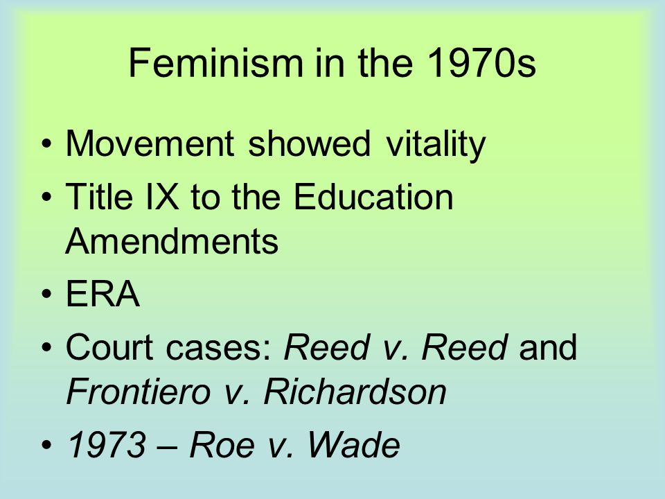 Feminism in the 1970s Movement showed vitality