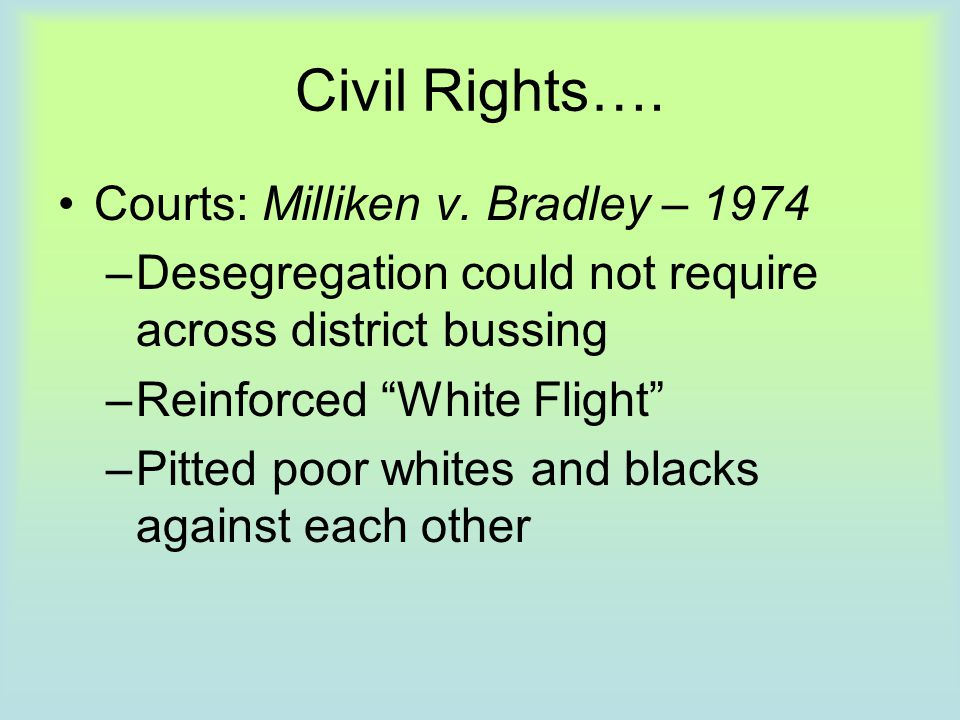 Civil Rights…. Courts: Milliken v. Bradley – 1974