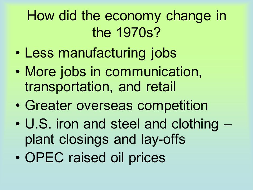 How did the economy change in the 1970s
