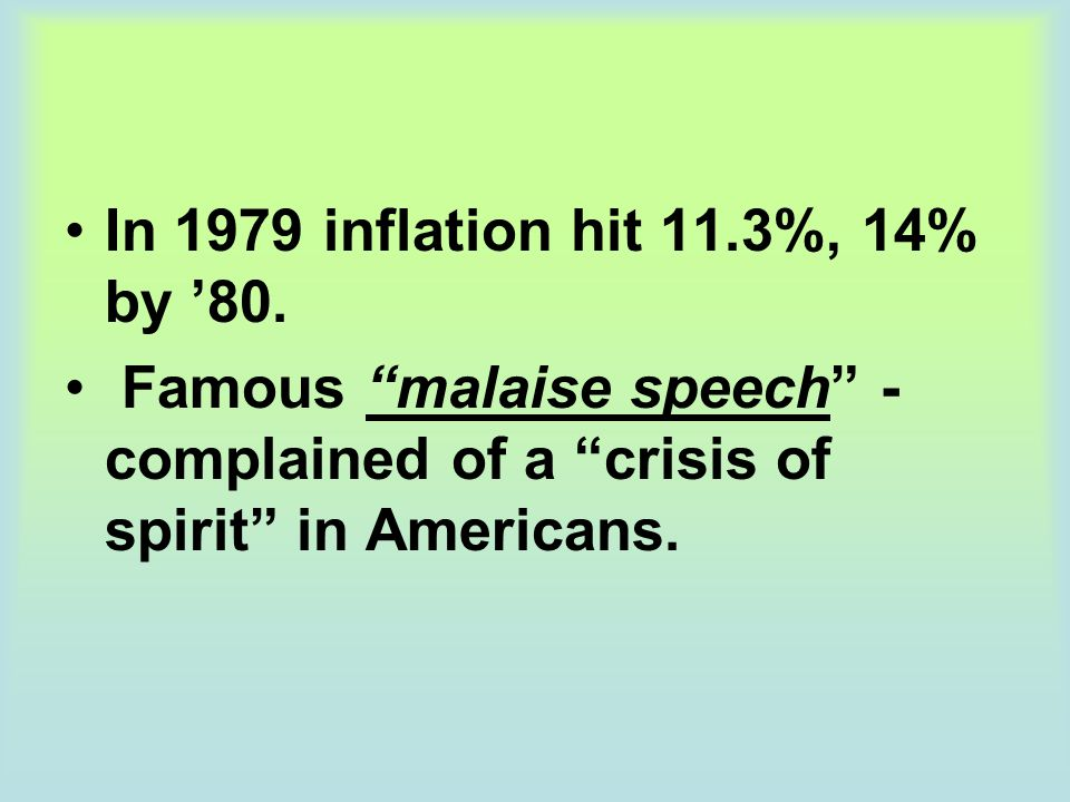 In 1979 inflation hit 11.3%, 14% by '80.