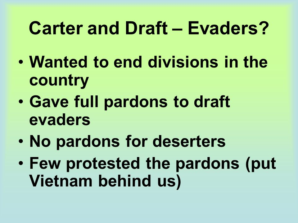 Carter and Draft – Evaders