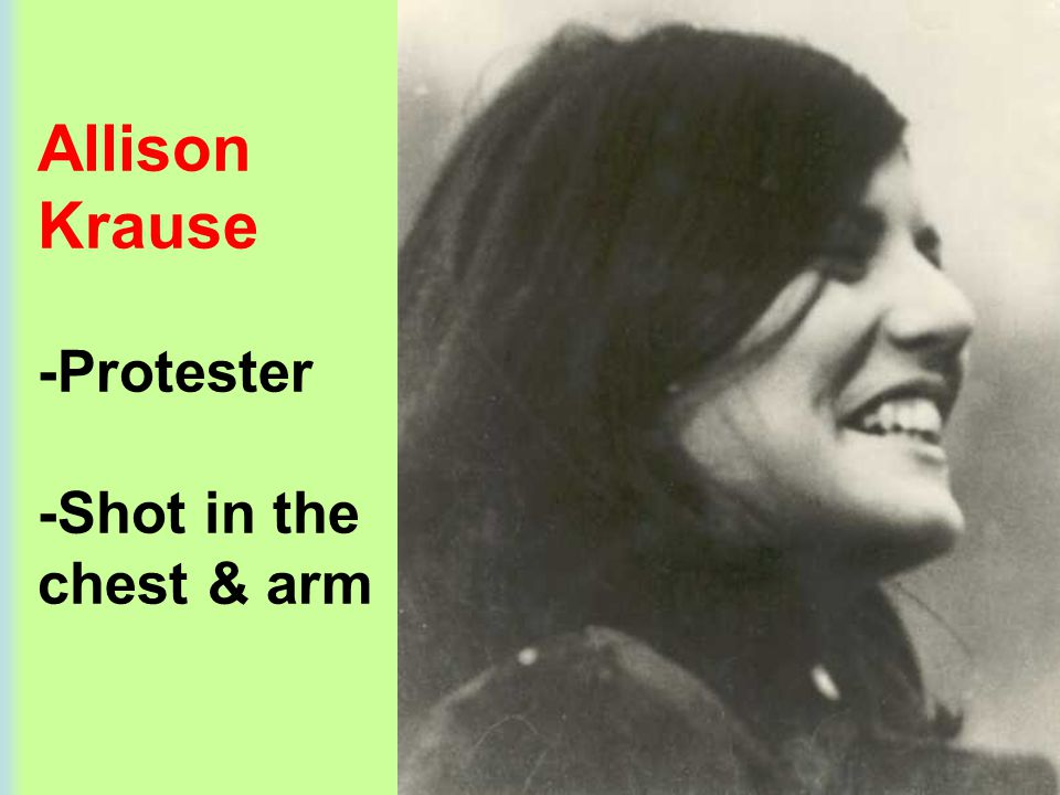 Allison Krause -Protester -Shot in the chest & arm