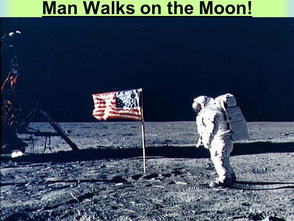 Man Walks on the Moon!