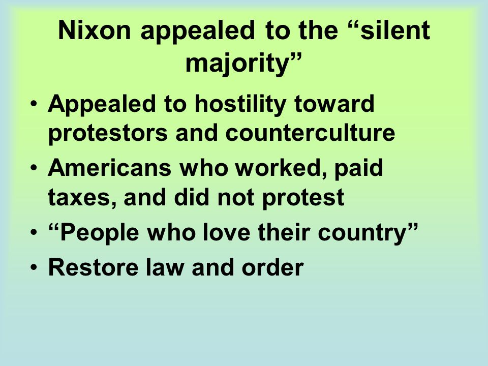 Nixon appealed to the silent majority