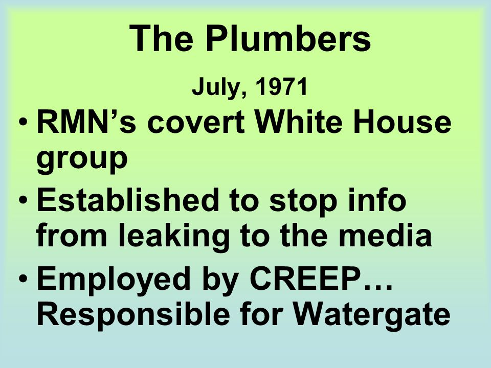The Plumbers July, 1971 RMN's covert White House group