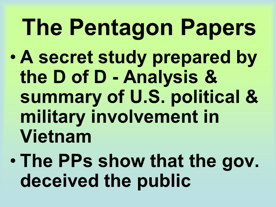 The Pentagon Papers A secret study prepared by the D of D - Analysis & summary of U.S. political & military involvement in Vietnam.