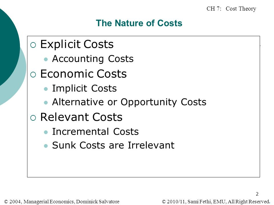 Explicit Costs Economic Costs Relevant Costs Accounting Costs