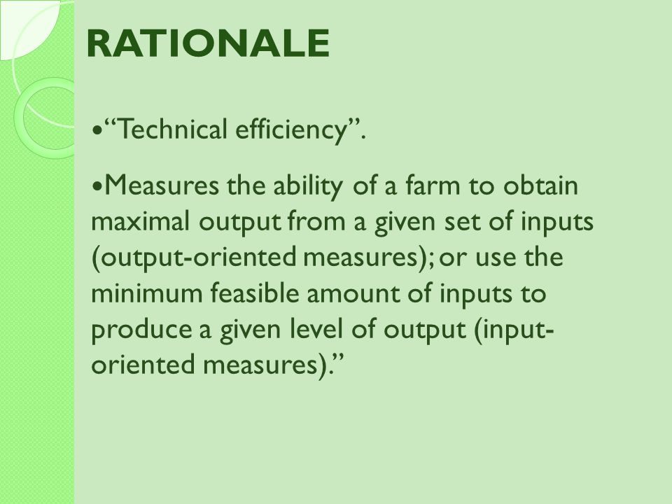 RATIONALE Technical efficiency .