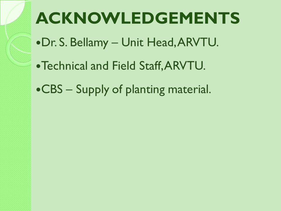 ACKNOWLEDGEMENTS Dr. S. Bellamy – Unit Head, ARVTU.